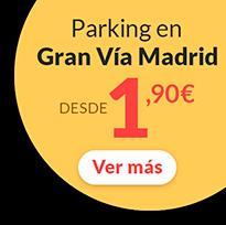 parkings gran via madrid